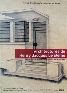 Couverture du répertoire des archives de l'architecture Henry Jacques Le Même F. Delorme, F. Loyer, F. Very – Assemblée des pays de Savoie, 2005